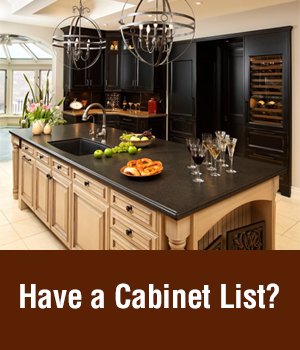 If You Already Know The Cabinet Sizes That You Need For Your Project,  Please Use The Form Below And Upload Your List.